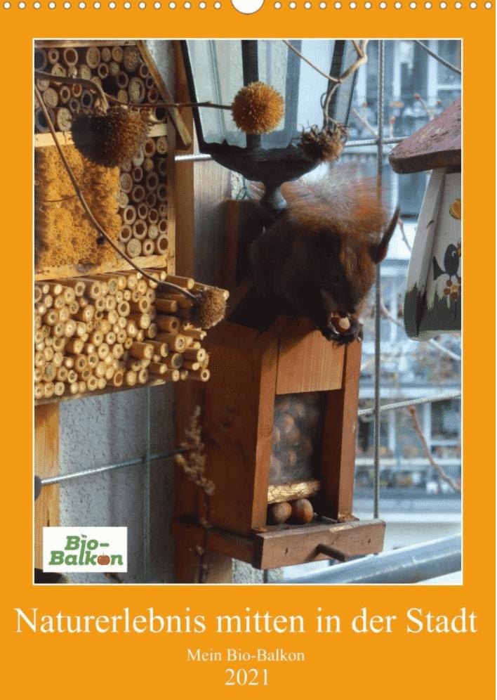 Dieser Kalender vom Bio-Balkon zeigt die möglichen tollen Naturerlebnisse mitten in der Stadt.