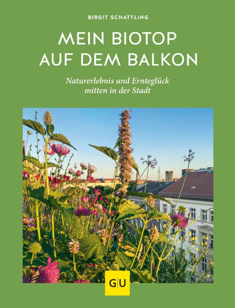 Hier ist mein Buch zum nachhaltigen Gärtnern: Mein Biotop auf dem Balkon. Naturerlebnis und Ernteglück mitten in der Stadt.